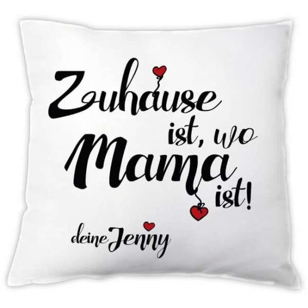 Personalisierbares Kissen Zuhause ist, wo Mama ist!